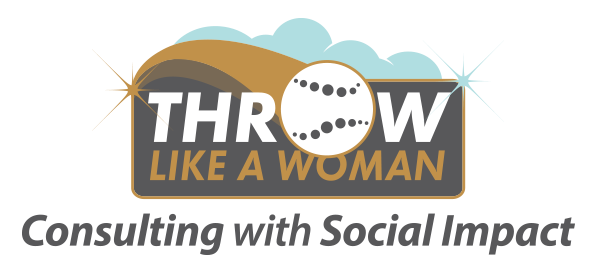 Throw Like a Woman, Consulting with Social Impact